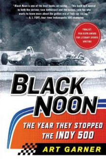 Black Noon: The Year They Stopped the Indy 500 av Art Garner (Heftet)