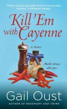Kill 'em with Cayenne av Gail Oust (Heftet)