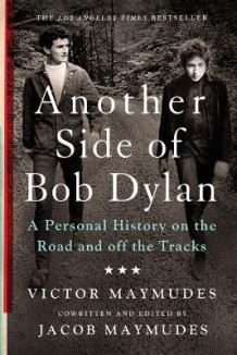 Another Side of Bob Dylan av Victor Maymudes og Jacob Maymudes (Heftet)