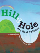 Hill & Hole Are Best Friends av Kyle Mewburn (Innbundet)