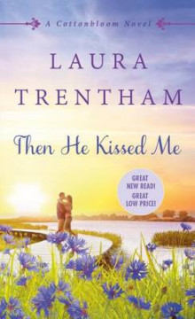 Then He Kissed Me av Laura Trentham (Heftet)