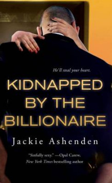 Kidnapped by the Billionaire av Jackie Ashenden (Heftet)