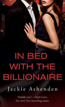 In Bed with the Billionaire av Jackie Ashenden (Heftet)