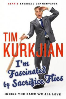 I'm Fascinated by Sacrifice Flies av Tim Kurkjian (Innbundet)