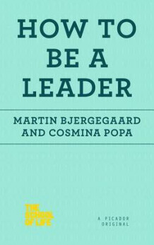 How to Be a Leader av Martin Bjergegaard og Cosmina Popa (Heftet)