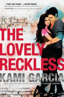 The Lovely Reckless av Kami Garcia (Innbundet)
