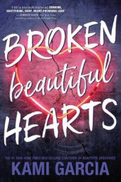 Broken Beautiful Hearts av Kami Garcia (Innbundet)