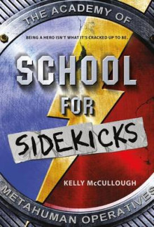 School for Sidekicks av Kelly McCullough (Heftet)