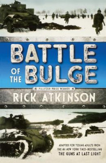 Battle of the Bulge [The Young Readers Adaptation] av Rick Atkinson (Heftet)