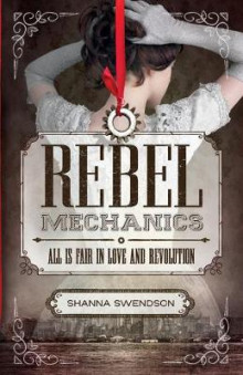 Rebel Mechanics av Shanna Swendson (Heftet)