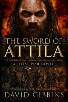 The Sword of Attila av David Gibbins (Heftet)