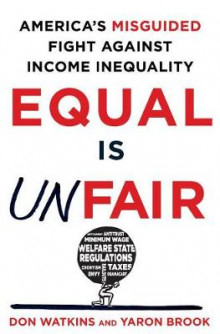 Equal is Unfair av Don Watkins og Yaron Brook (Innbundet)