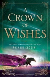 A Crown of Wishes av Roshani Chokshi (Innbundet)
