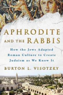 Aphrodite and the Rabbis av Rabbi Burton L. Visotzky (Innbundet)