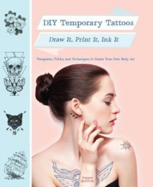 DIY Temporary Tattoos av Pepper Baldwin (Heftet)