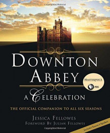 Downton Abbey: A Celebration av Jessica Fellowes (Innbundet)