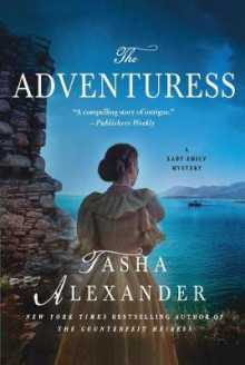 The Adventuress av Tasha Alexander (Heftet)