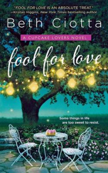 Fool for Love av Beth Ciotta (Heftet)