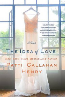 The Idea of Love av Patti Callahan Henry (Heftet)