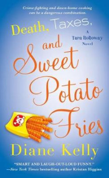 Death, Taxes, and Sweet Potato Fries av Diane Kelly (Heftet)