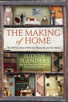 The Making of Home av Judith Flanders (Heftet)