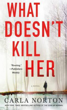What Doesn't Kill Her av Carla Norton (Heftet)