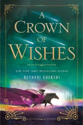 A Crown of Wishes av Roshani Chokshi (Heftet)