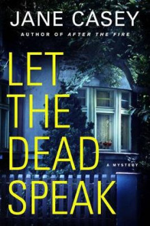 Let the Dead Speak av Jane Casey (Innbundet)