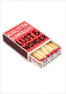 Lust and Wonder av Augusten Burroughs (Heftet)