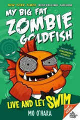 Omslag - Live and Let Swim: My Big Fat Zombie Goldfish