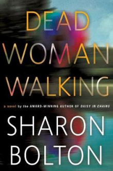 Dead Woman Walking av Sharon Bolton (Innbundet)