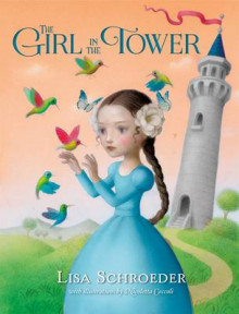 The Girl in the Tower av Lisa Schroeder og Nicoletta Ceccoli (Heftet)