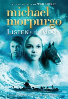 Listen to the Moon av Michael Morpurgo (Heftet)
