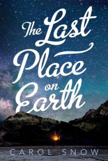 The Last Place on Earth av Carol Snow (Heftet)