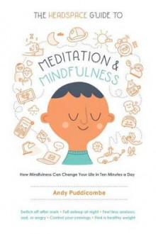 The Headspace Guide to Meditation and Mindfulness av Andy Puddicombe (Heftet)
