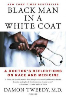 Black Man in a White Coat av Damon Tweedy (Heftet)