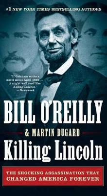 Killing Lincoln av Bill O'Reilly og Martin Dugard (Heftet)