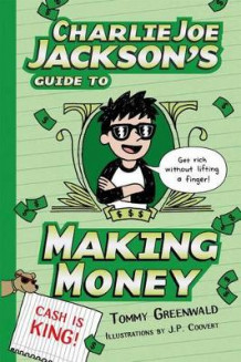 Charlie Joe Jackson's Guide to Making Money av Tommy Greenwald (Heftet)
