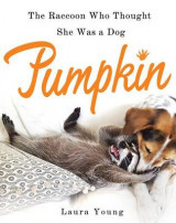 Omslag - Pumpkin: The Raccoon Who Thought She Was a Dog