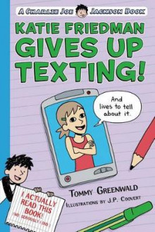 Katie Friedman Gives Up Texting! (and Lives to Tell about It.) av Tommy Greenwald (Heftet)
