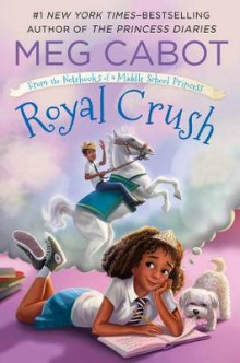 Royal Crush: From the Notebooks of a Middle School Princess av Meg Cabot (Innbundet)