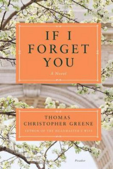 If I Forget You av Thomas Christopher Greene (Heftet)