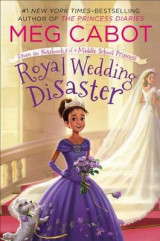 Omslag - Royal Wedding Disaster: From the Notebooks of a Middle School Princess