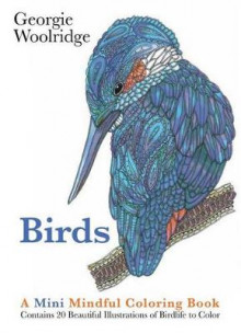 Birds: A Mini Mindful Coloring Book av Georgie Woolridge (Heftet)