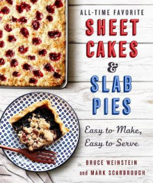 All-Time Favorite Sheet Cakes & Slab Pies av Bruce Weinstein og Mark Scarbrough (Heftet)