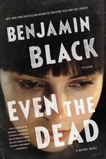 Even the Dead av Benjamin Black (Heftet)
