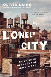 The Lonely City av Olivia Laing (Heftet)