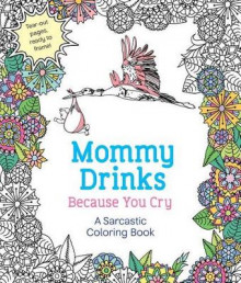 Mommy Drinks Because You Cry av Hannah Caner (Heftet)