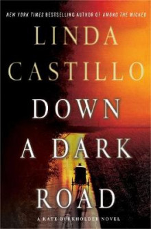 Down a Dark Road av Linda Castillo (Innbundet)
