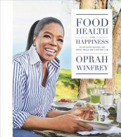 Food, Health, and Happiness av Oprah Winfrey (Innbundet)